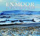 Exmoor - A Winter's Tale by Neville Stanikk (Hardback, 2009)
