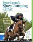 Peter Leone's Show Jumping Clinic: Success Strategies for Equestrian Competitors by Peter Leone, Kimberely S. Jaussi (Hardback, 2012)