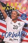 Forward: My Story (Young Readers' Edition) by Abby Wambach (Hardback, 2016)