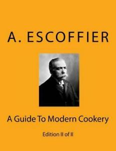 Escoffier A Guide To Modern Cookery Edition Ii Of Ii Paperback Or Softback 9783959401128 Ebay