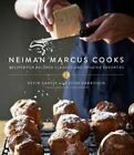 Neiman Marcus Cooks: Recipes for Beloved Classics by Kevin Garvin, John Harrisson (Hardback, 2014)