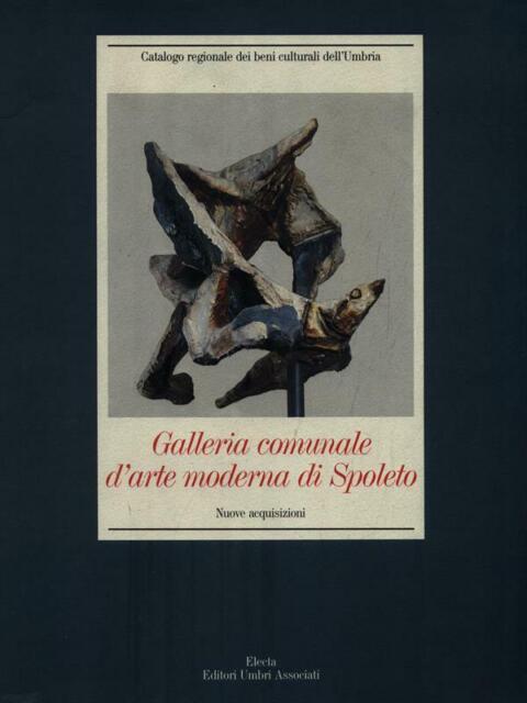 GALLERIA COMUNALE D'ARTE MODERNA DI SPOLETO. NUOVE ACQUISIZIONI