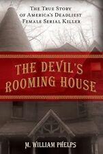 Devil's Rooming House: The True Story Of America's Deadliest Female Serial Kille