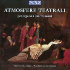 Atmosfere Teatrali, per Organo a Quattro Mani (CD, 2012, Tactus)