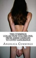 The Cummings Collection Volume One: from Amish Lesbians to Gypsy Gangbangs by...