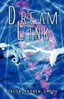 Dream Link by Jacob Andrew Smith 1606109227 PUBLISHAMERICA 2008 Paperback