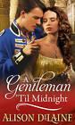 A Gentleman 'Til Midnight by Alison DeLaine (Paperback, 2015)