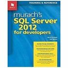 Murach's SQL Server 2012 for Developers by Joel Murach, Mike Murach and Bryan Syverson (2012, Paperback)