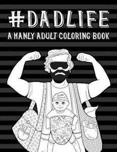 Image Is Loading Dad Life A Manly Adult Coloring Book