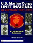 U.S. Marine Corps Unit Insignia in Vietnam 1961-1975: A Photographic Reference by E. Richard Wilson (Hardback, 2004)