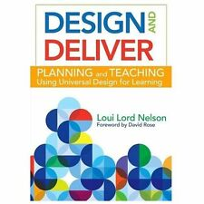 Design and Deliver : Planning and Teaching Using Universal Design for...