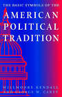 The Basic Symbols of the American Political Tradition by George W. Carey, Willmoore Kendall (Paperback, 1995)