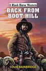 Back from Boot Hill by Colin Bainbridge (Hardback, 2014)