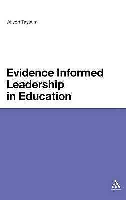 Evidence Informed Leadership in Education by Taysum, Alison
