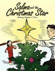 Salma and The Christmas Star by Lowell Hildebrandt 9781449089818