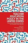 Teacher Education Policy in the United States: Issues and Tensions in an Era of Evolving Expectations by Taylor & Francis Ltd (Paperback, 2011)