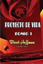 Proyecto de Vida: Proyecto de Vida, Tomo 1 : Arme un Proyecto, Viva con la...