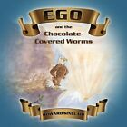 Ego and the Chocolate-Covered Worms by Howard Sinclair (Paperback / softback, 2013)