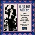 Paul Whiteman - Music for Moderns, Vol. 1 (1927-1928, 2000)
