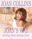 Joan's Way: Looking Good, Feeling Great by Joan Collins (Hardback, 2002)