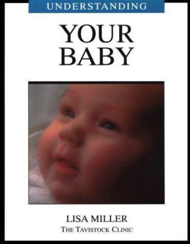 Understanding Your Baby [Understanding Your Child - The Tavistock Clinic Series]