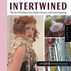 Handspun Revolution: Intertwined : The Art of Handspun Yarn, Modern Patterns and Creative Spinning by Lexi Boeger (2008, Hardcover)