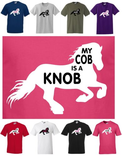 MY COB IS A KNOB Funny Horse Lovers Regular Cut T-SHIRT  Small to 5XL