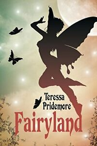 Fairyland-by-Pridemore-Teressa-New-9781543413984-Fast-Free-Shipping