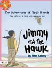 The Adventures of Meg's Friends: Jimmy and the Hawk by Dr Milan Labrey (Paperback / softback, 2016)