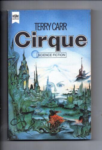 1 von 1 - Heyne Sf TB 3846 Cirque *1981 - Terry Carr