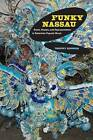 Funky Nassau: Roots, Routes, and Representation in Bahamian Popular Music by Timothy Rommen (Hardback, 2011)