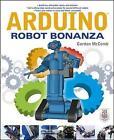 Arduino Robot Bonanza by Gordon McComb (Paperback, 2013)