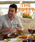 The Sweet Life: Diabetes Without Boundaries by Sam Talbot (Hardback)