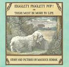 Sendak Reissues: Higglety Pigglety Pop! : Or There Must Be More to Life by Maurice Sendak (2001, Hardcover)