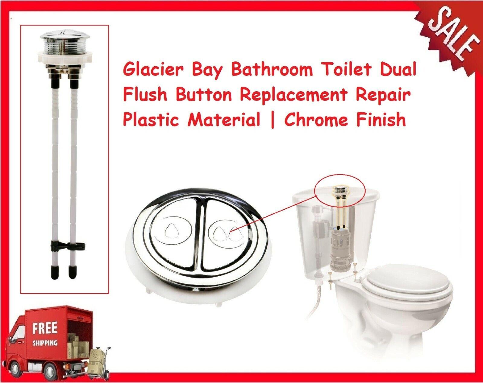 Glacier Bay Bathroom Toilet Dual Flush On Replacement Repair Plastic Chrome For Online Ebay
