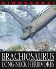 Brachiosaurus and Other Long-Necked Herbivores by David West (Hardback, 2013)