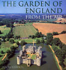 The Garden Of England From The Air by Jason Hawkes (Hardback, 2001)