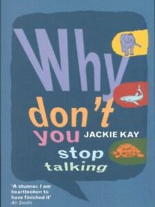 Why-don-039-t-you-stop-talking-Stories-by-Jackie-Kay-Paperback-softback