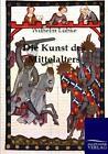 Die Kunst des Mittelalters von Wilhelm Lübke (2012, Taschenbuch)