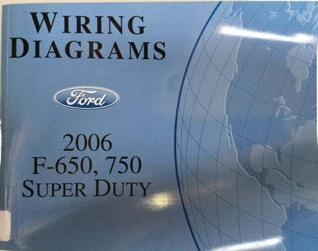 2006 Ford F-650  750 Super Duty Electrical Wiring Diagrams Book