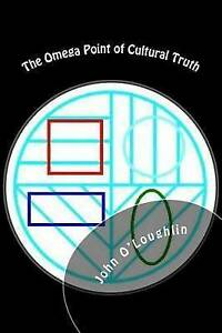 NEW-The-Omega-Point-of-Cultural-Truth-by-John-O-039-Loughlin