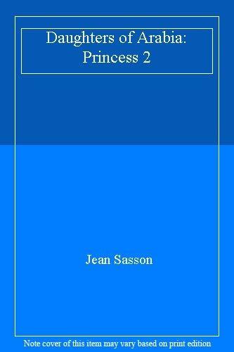 Daughters of Arabia: Princess 2,Jean Sasson- 9780385405355