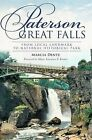 Paterson Great Falls: From Local Landmark to National Historical Park by Marcia Dente (Paperback / softback, 2012)