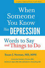 When Someone You Know Has Depression: Words to Say and Things to Do by Susan J. Noonan (Hardback, 2016)