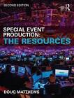 Special Event Production: The Resources by Doug Matthews (Paperback, 2015)
