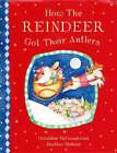 How the Reindeer Got Their Antlers by Geraldine McCaughrean (Paperback, 2005)