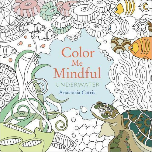 NEW - Color Me Mindful: Underwater by Catris, Anastasia