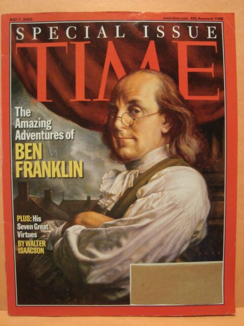 TIME MAGAZINE JULY 7 2003 BENJAMIN FRANKLIN SPECIAL ISSUE THE AMAZING ADVENTURES