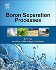 Boron Separation Processes by Elsevier Science & Technology (Hardback, 2015)
