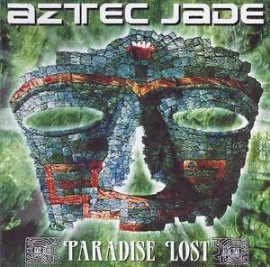 AZTEC JADE - Paradise Lost - Digipak-CD - 162241 - Brackenheim, Deutschland - AZTEC JADE - Paradise Lost - Digipak-CD - 162241 - Brackenheim, Deutschland